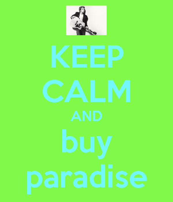 KEEP CALM AND buy paradise