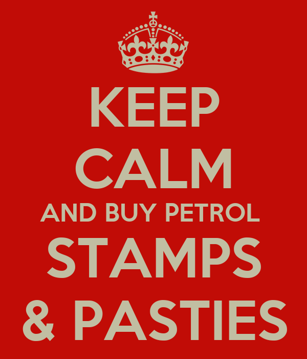 KEEP CALM AND BUY PETROL  STAMPS & PASTIES