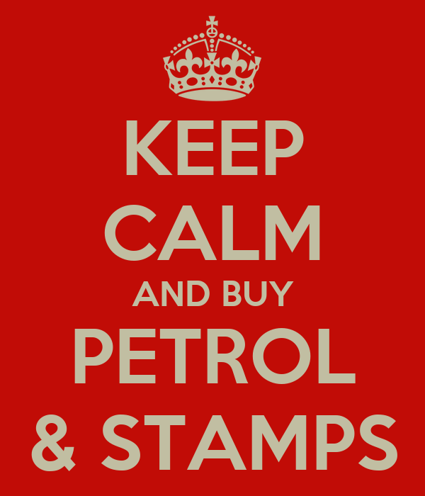 KEEP CALM AND BUY PETROL & STAMPS