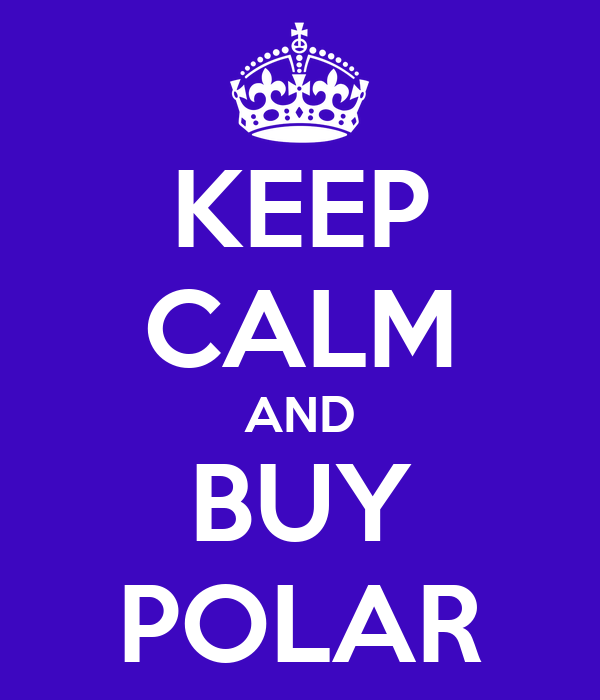 KEEP CALM AND BUY POLAR