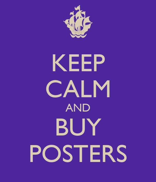 KEEP CALM AND BUY POSTERS