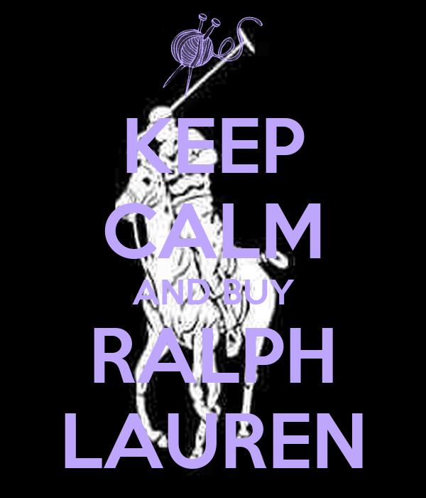 KEEP CALM AND BUY RALPH LAUREN