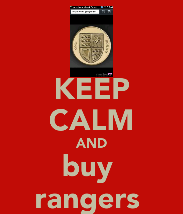 KEEP CALM AND buy  rangers