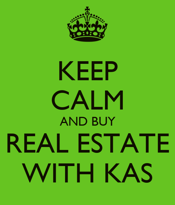KEEP CALM AND BUY REAL ESTATE WITH KAS