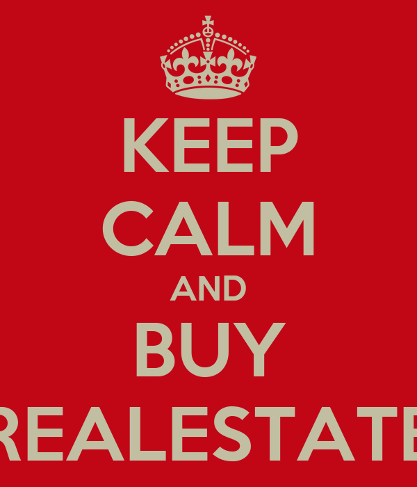 KEEP CALM AND BUY REALESTATE