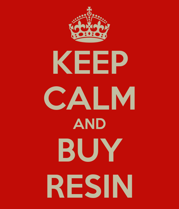 KEEP CALM AND BUY RESIN