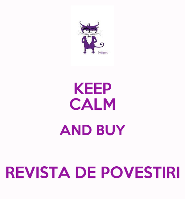 KEEP CALM AND BUY  REVISTA DE POVESTIRI