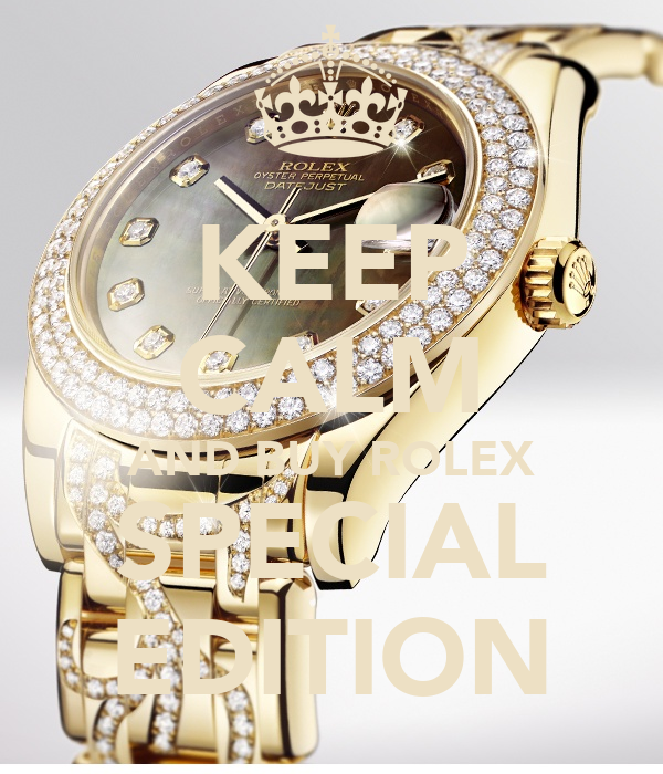 KEEP CALM AND BUY ROLEX SPECIAL EDITION