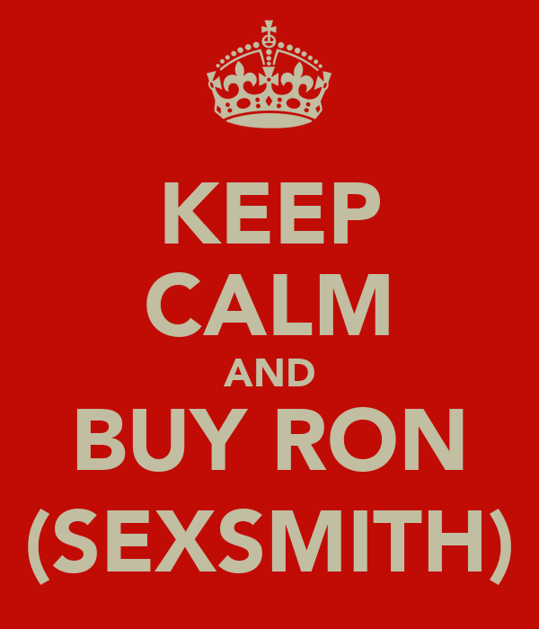 KEEP CALM AND BUY RON (SEXSMITH)