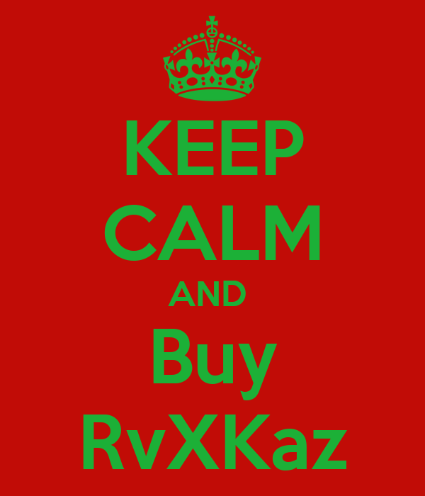 KEEP CALM AND  Buy RvXKaz
