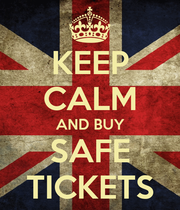 KEEP CALM AND BUY SAFE TICKETS