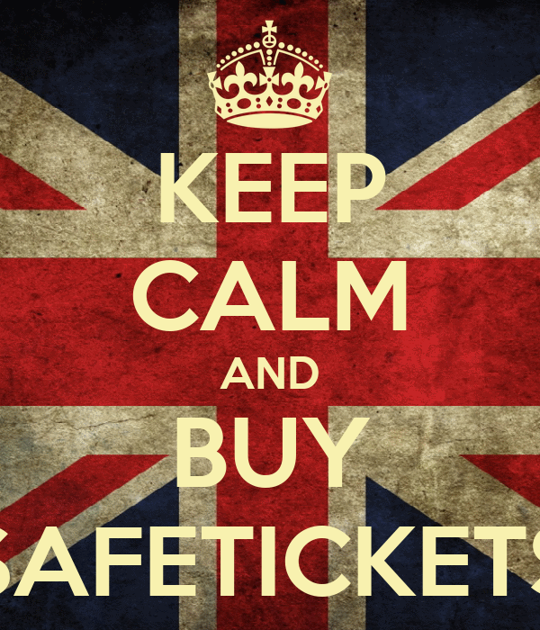 KEEP CALM AND BUY SAFETICKETS