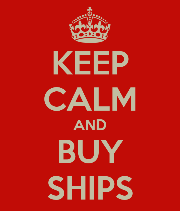 KEEP CALM AND BUY SHIPS