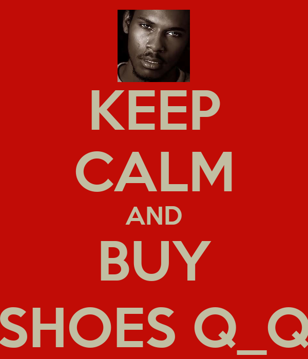 KEEP CALM AND BUY SHOES Q_Q