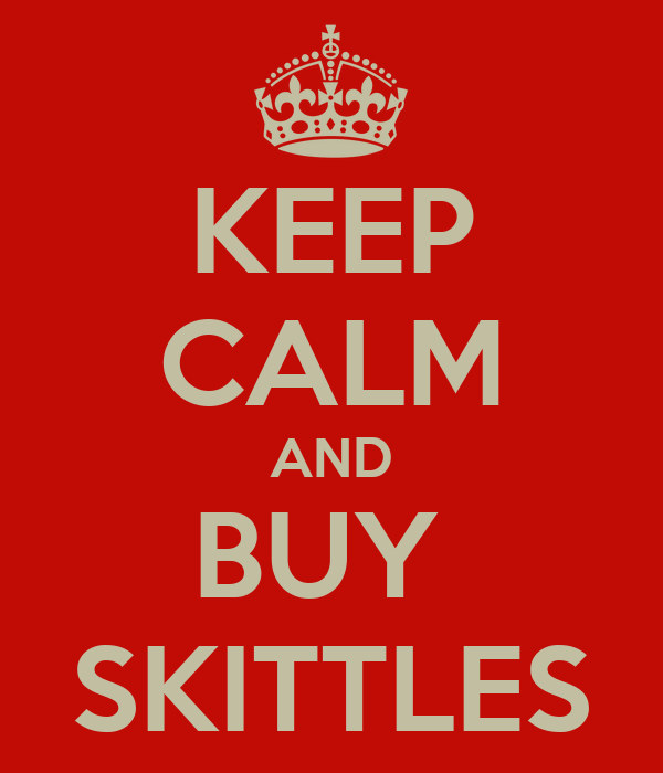 KEEP CALM AND BUY  SKITTLES