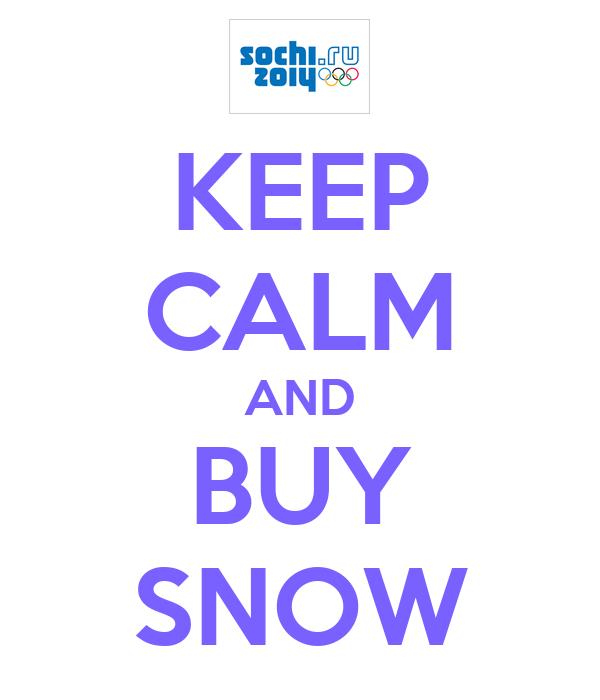 KEEP CALM AND BUY SNOW