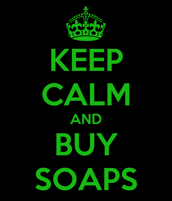 KEEP CALM AND BUY SOAPS