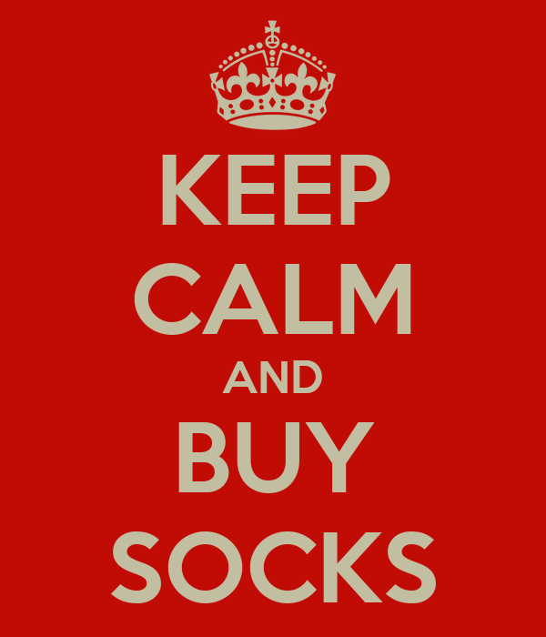 KEEP CALM AND BUY SOCKS