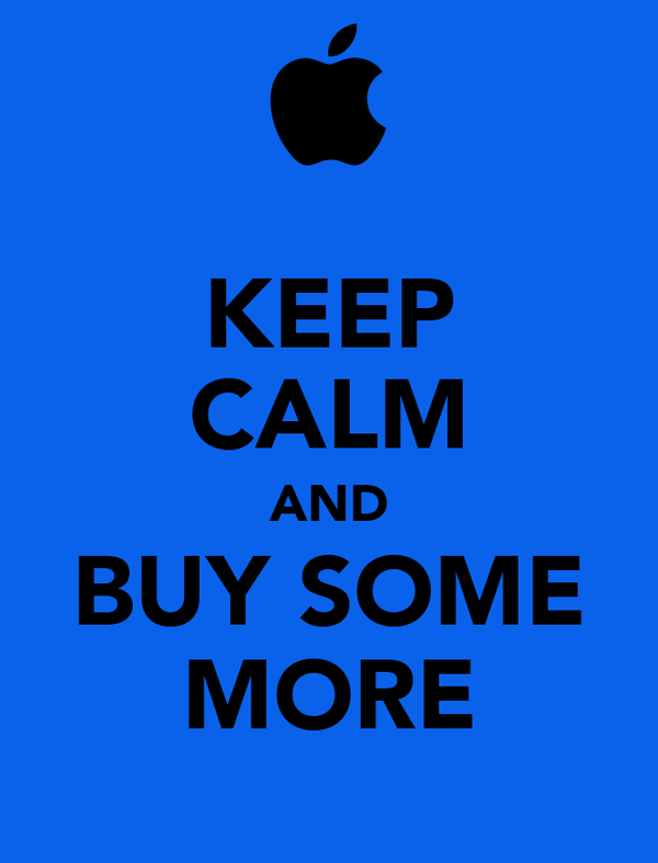 KEEP CALM AND BUY SOME MORE