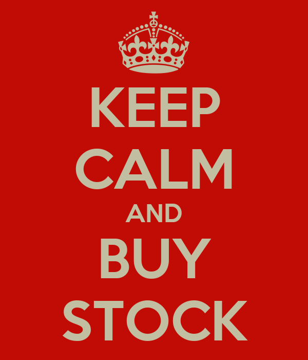 KEEP CALM AND BUY STOCK
