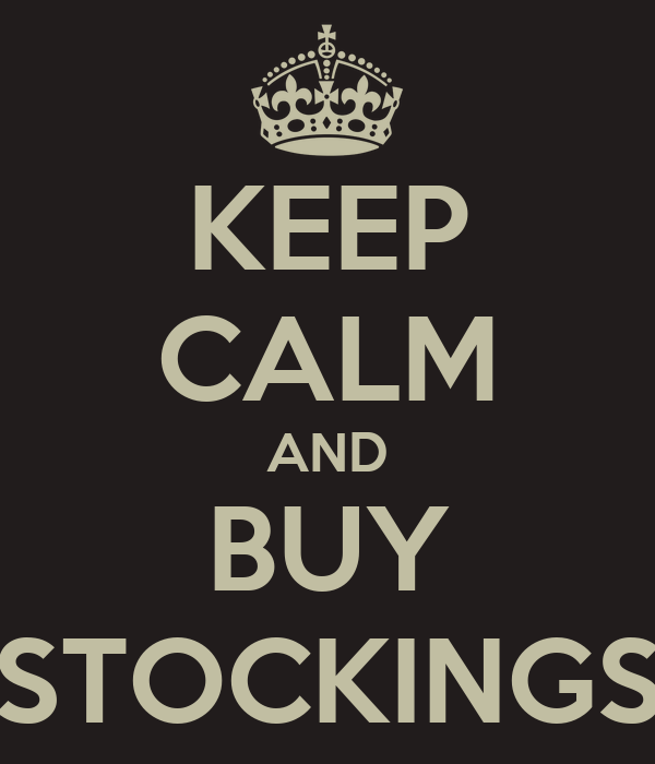 KEEP CALM AND BUY STOCKINGS