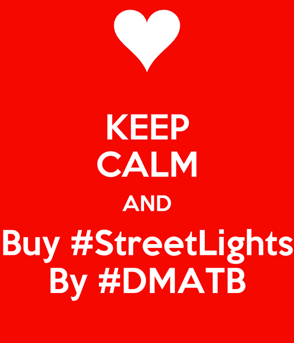 KEEP CALM AND Buy #StreetLights By #DMATB