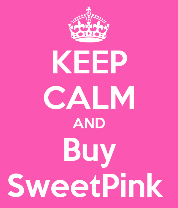 KEEP CALM AND Buy SweetPink