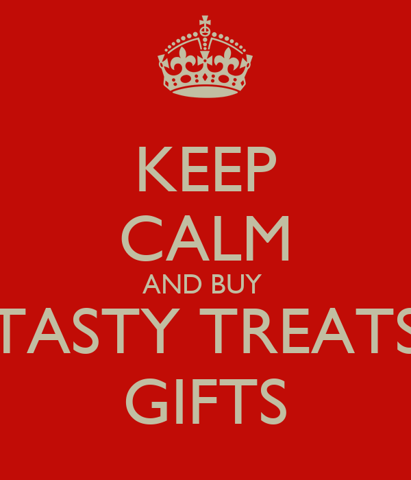 KEEP CALM AND BUY  TASTY TREATS GIFTS