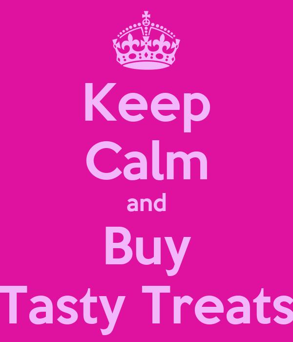 Keep Calm and Buy Tasty Treats