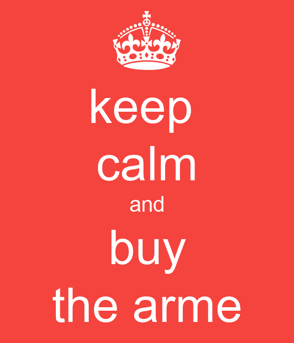 keep  calm and buy the arme