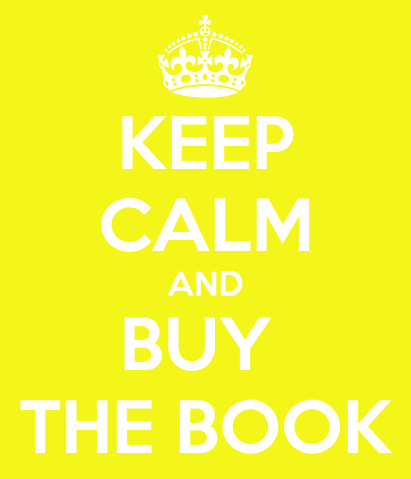 KEEP CALM AND BUY  THE BOOK