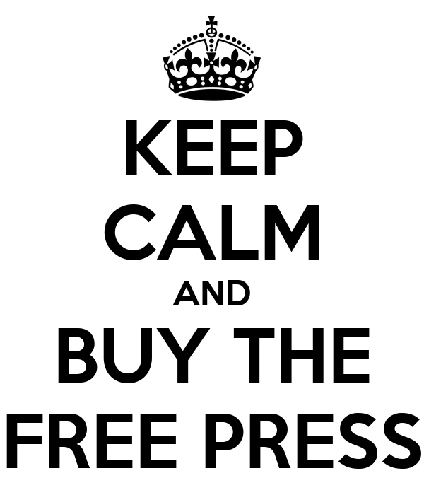KEEP CALM AND BUY THE FREE PRESS