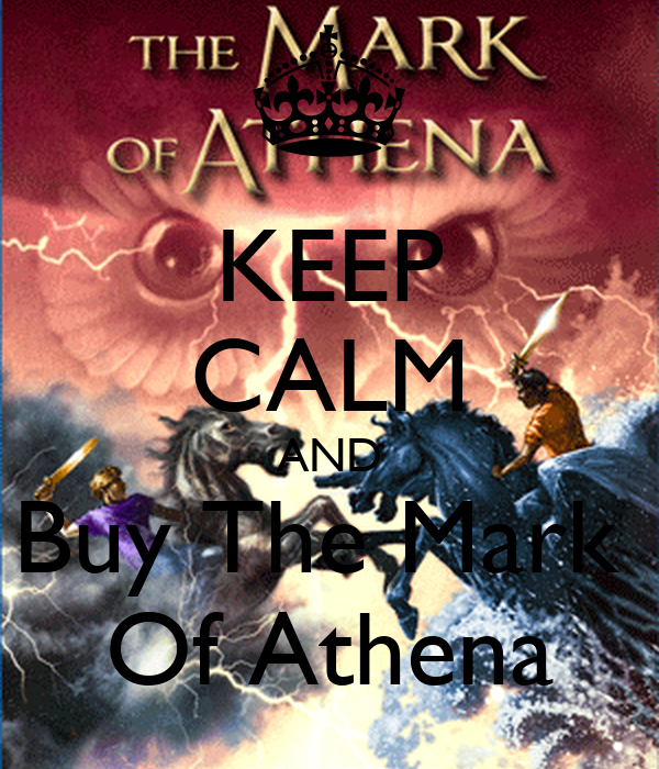 KEEP CALM AND Buy The Mark  Of Athena