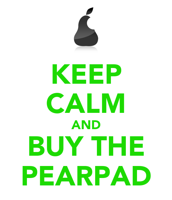 KEEP CALM AND BUY THE PEARPAD