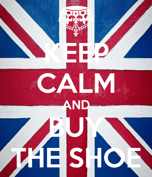 KEEP CALM AND BUY THE SHOE