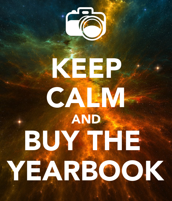 KEEP CALM AND BUY THE  YEARBOOK