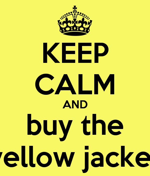 KEEP CALM AND buy the yellow jacket