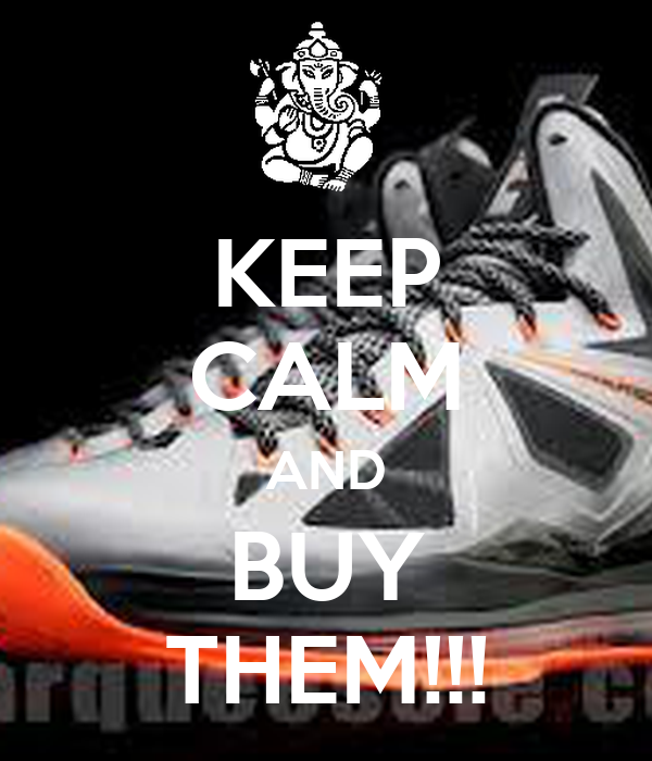 KEEP CALM AND BUY THEM!!!