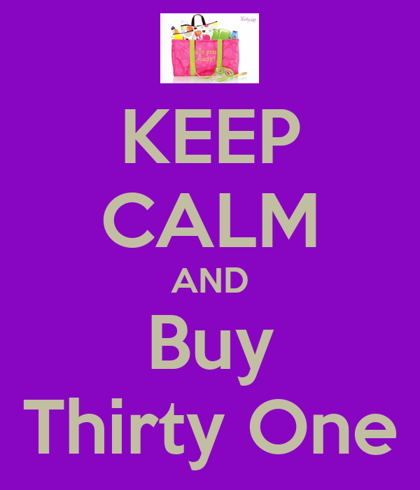KEEP CALM AND Buy Thirty One