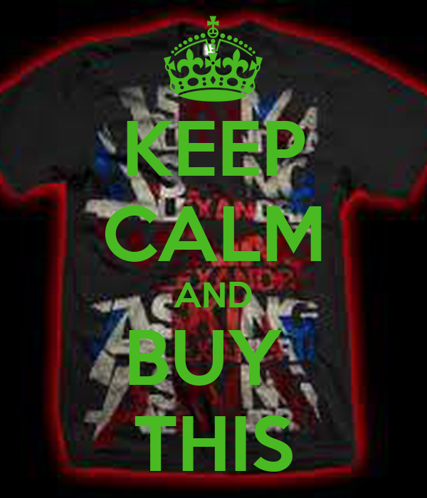 KEEP CALM AND BUY  THIS