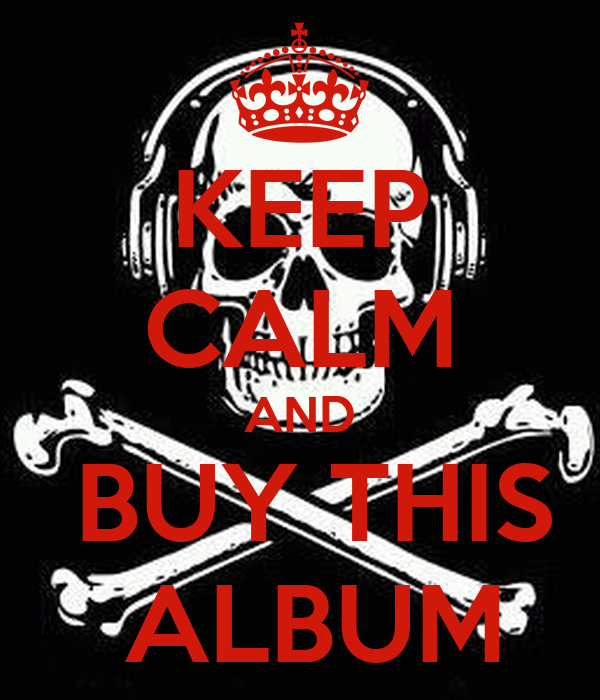 KEEP CALM AND  BUY THIS  ALBUM