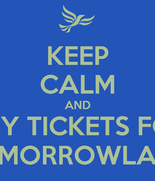 KEEP CALM AND BUY TICKETS FOR TOMORROWLAND