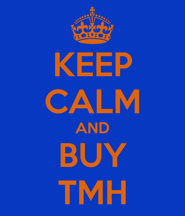 KEEP CALM AND BUY TMH