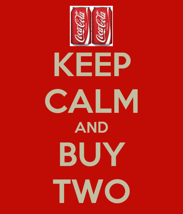 KEEP CALM AND BUY TWO