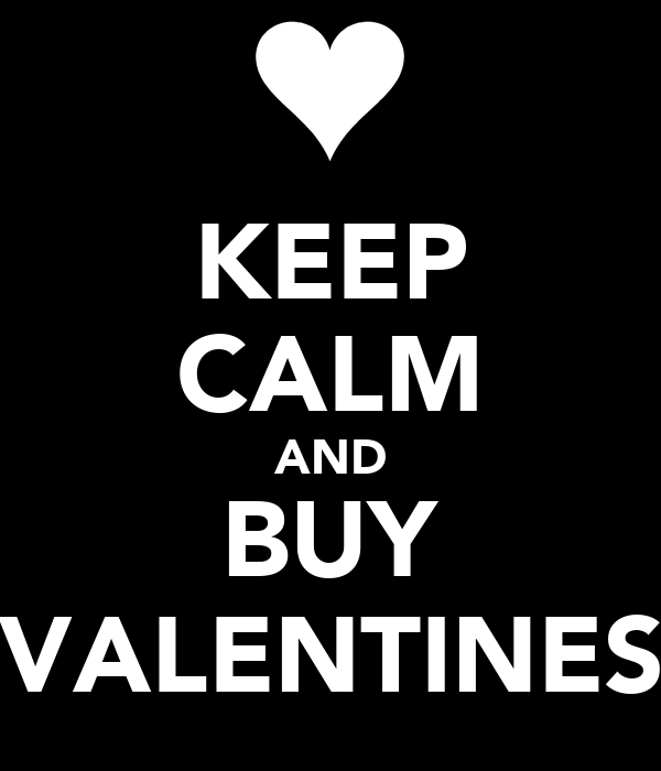 KEEP CALM AND BUY VALENTINES