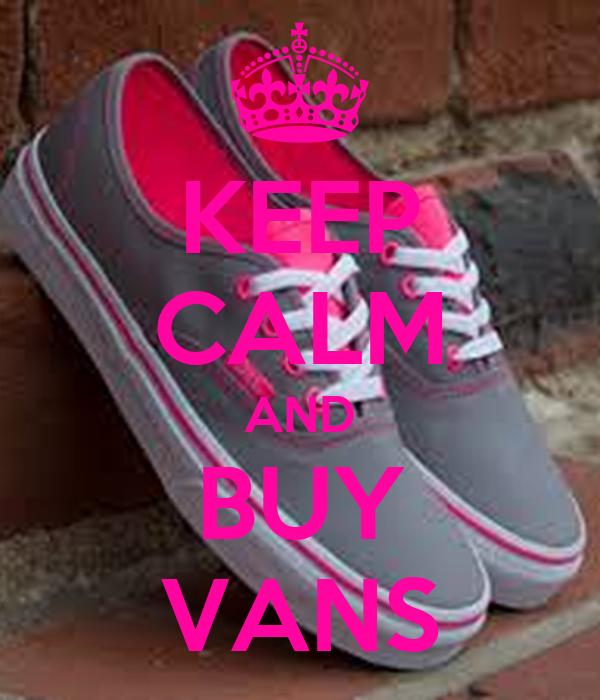 KEEP CALM AND BUY VANS