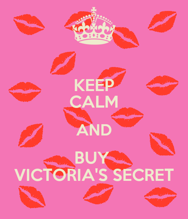 KEEP CALM AND BUY  VICTORIA'S SECRET
