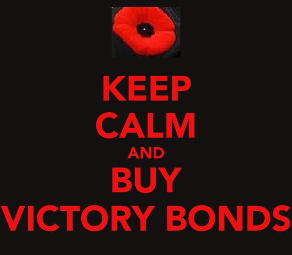 KEEP CALM AND BUY VICTORY BONDS