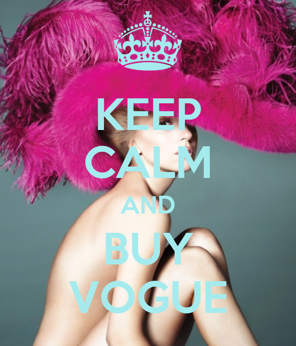KEEP CALM AND BUY VOGUE
