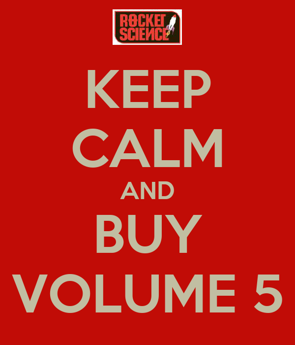 KEEP CALM AND BUY VOLUME 5